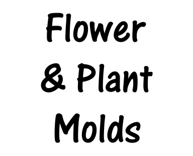 Flower and Plant Molds