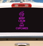 Keep Calm And Eat Cupcakes- Decal