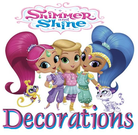 Shimmer & Shine Decorations
