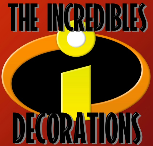 The Incredibles Decorations